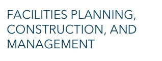 Facilities Planning, Construction, and Management
